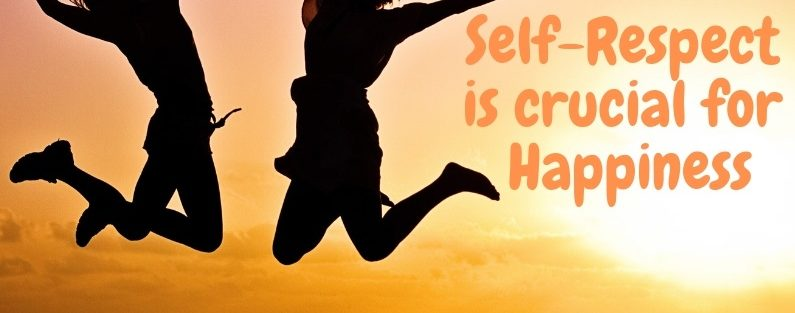 Self-Respect Is Crucial For Happiness